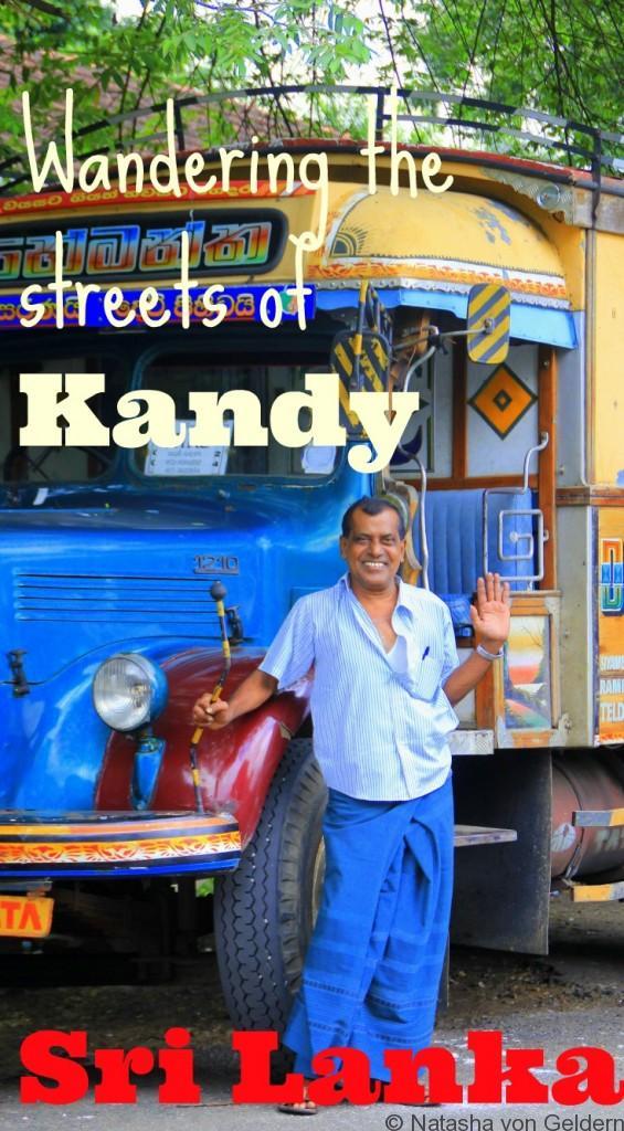 Wandering the streets of Kandy Sri Lanka
