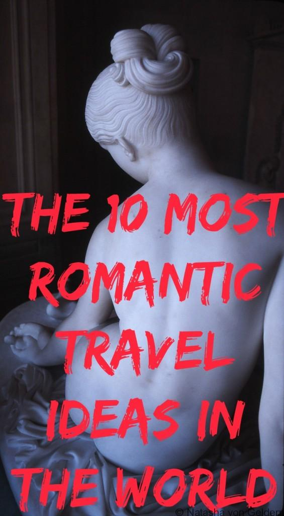 Top 10 Romantic Travel Ideas Valentine's Day