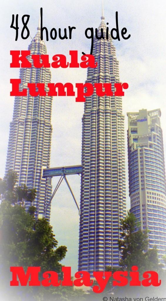 48 hour guide to Kuala Lumpur Malaysia