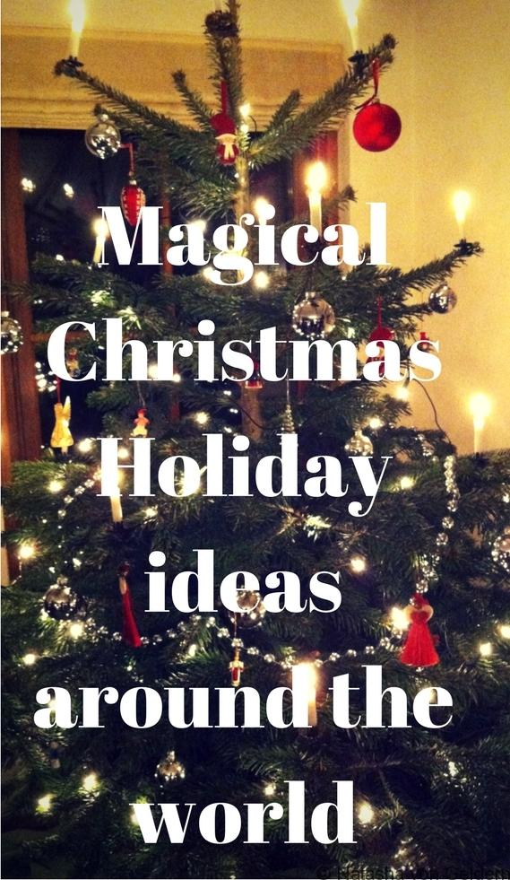 Magical Christmas Holiday ideas around the world